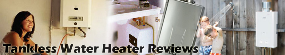 Tankless Water HeaterReviews